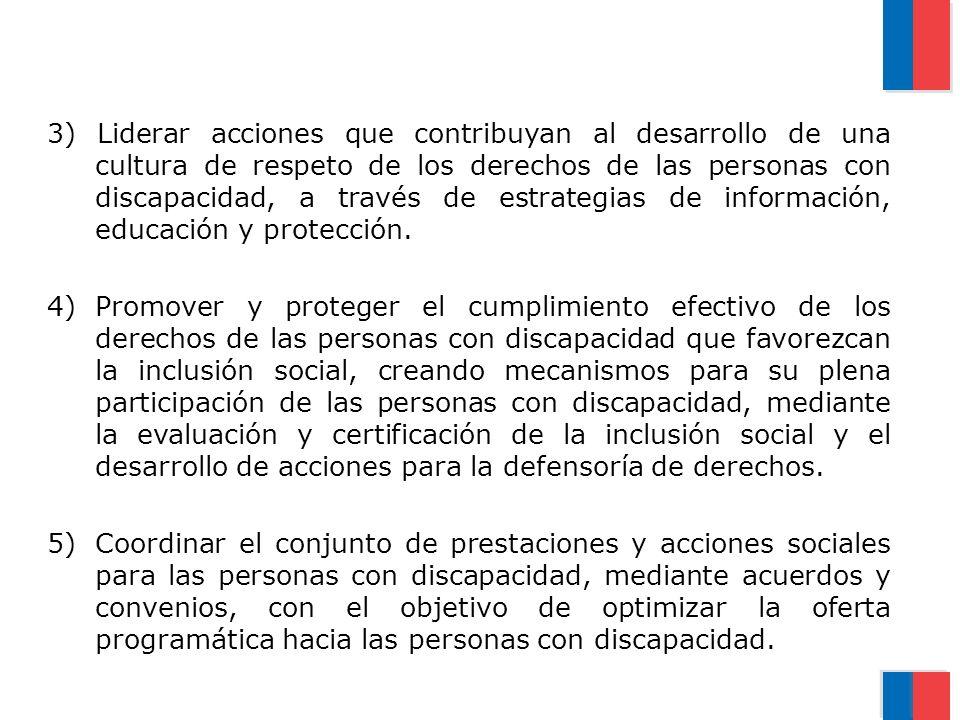 3) Liderar acciones que contribuyan al desarrollo de una cultura de respeto de los derechos de las personas con discapacidad, a través de estrategias