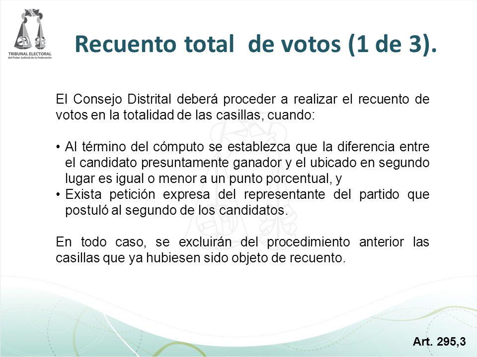 El Consejo Distrital deberá proceder a realizar el recuento de votos en la totalidad de las casillas, cuando: Al término del cómputo se establezca que
