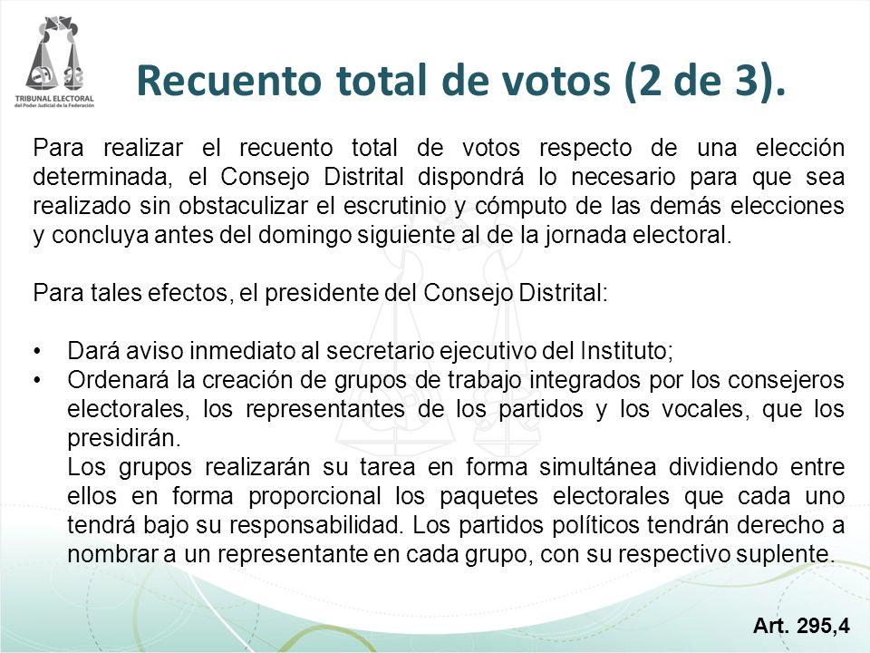 Para realizar el recuento total de votos respecto de una elección determinada, el Consejo Distrital dispondrá lo necesario para que sea realizado sin