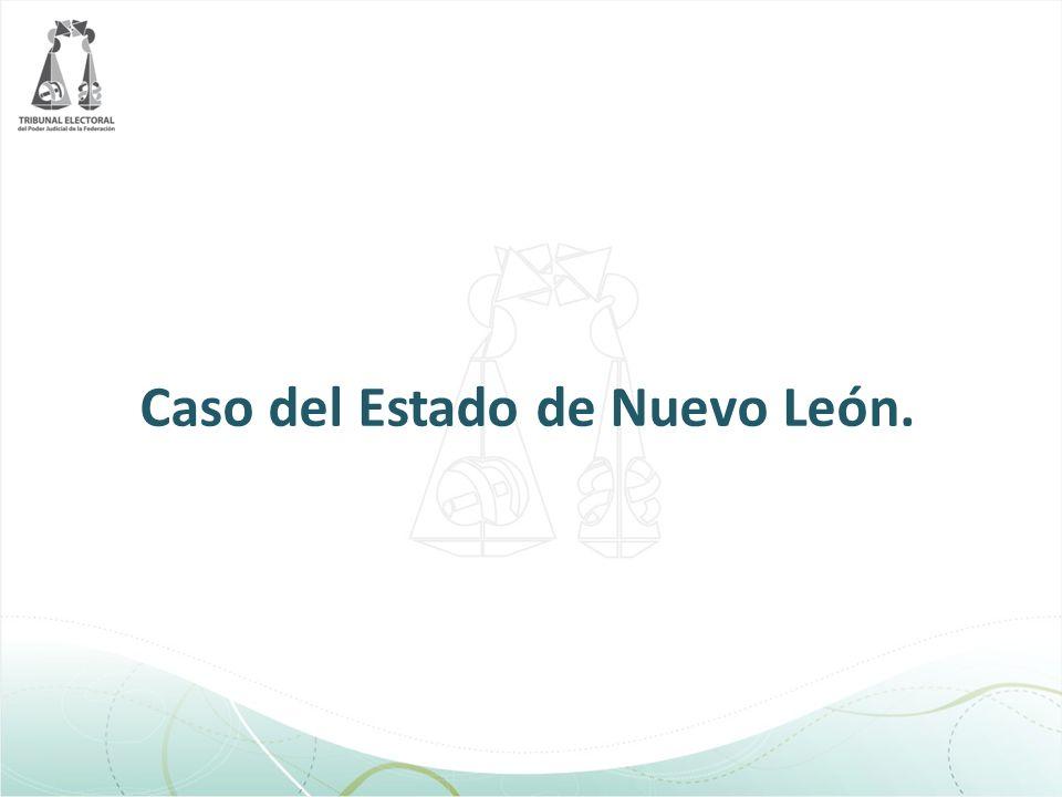 Caso del Estado de Nuevo León.