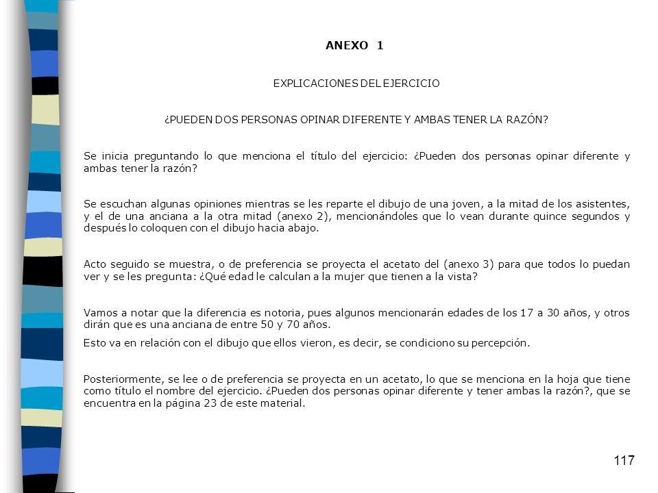 117 ANEXO 1 EXPLICACIONES DEL EJERCICIO ¿PUEDEN DOS PERSONAS OPINAR DIFERENTE Y AMBAS TENER LA RAZÓN.