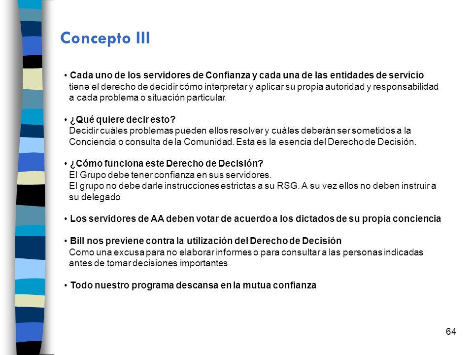 64 Concepto III Cada uno de los servidores de Confianza y cada una de las entidades de servicio tiene el derecho de decidir cómo interpretar y aplicar