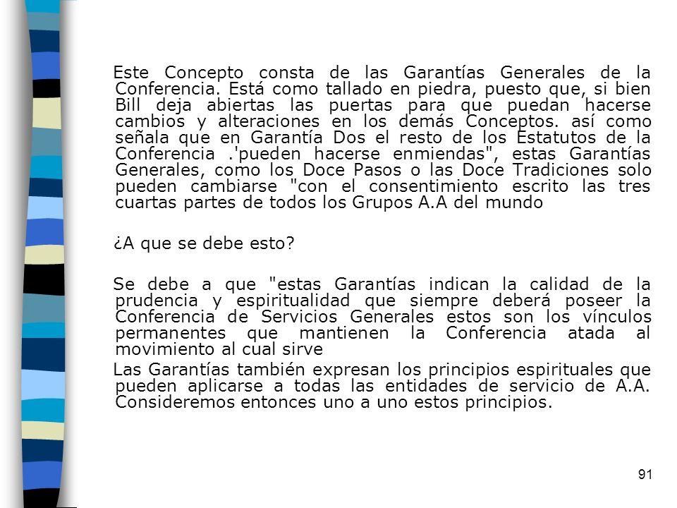 91 Este Concepto consta de las Garantías Generales de la Conferencia.
