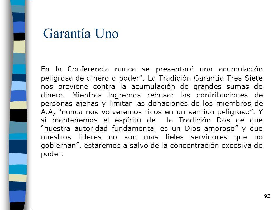 92 Garantía Uno En la Conferencia nunca se presentará una acumulación peligrosa de dinero o poder .