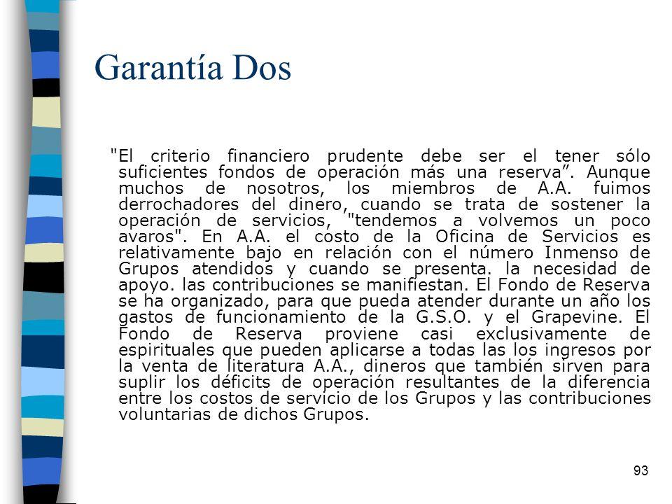 93 Garantía Dos El criterio financiero prudente debe ser el tener sólo suficientes fondos de operación más una reserva.