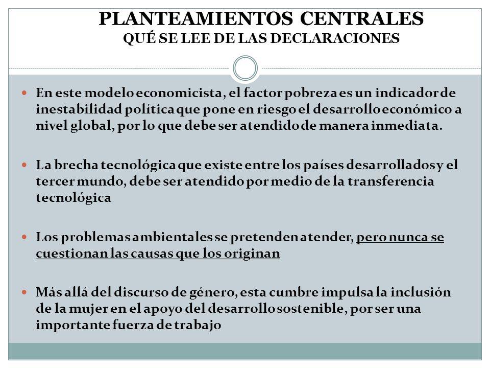 PLANTEAMIENTOS CENTRALES Nuestro Futuro Común o Informe Brundtland, ONU, 1987, consolida el concepto de desarrollo sostenible (DS), definido como «aquel que satisface las necesidades del presente sin comprometer las necesidades de las futuras generaciones» Gro Harlem Brundtland, presidenta de la Comisión de Naciones Unidas para el Medio Ambiente y el Desarrollo/Ministra de Noruega