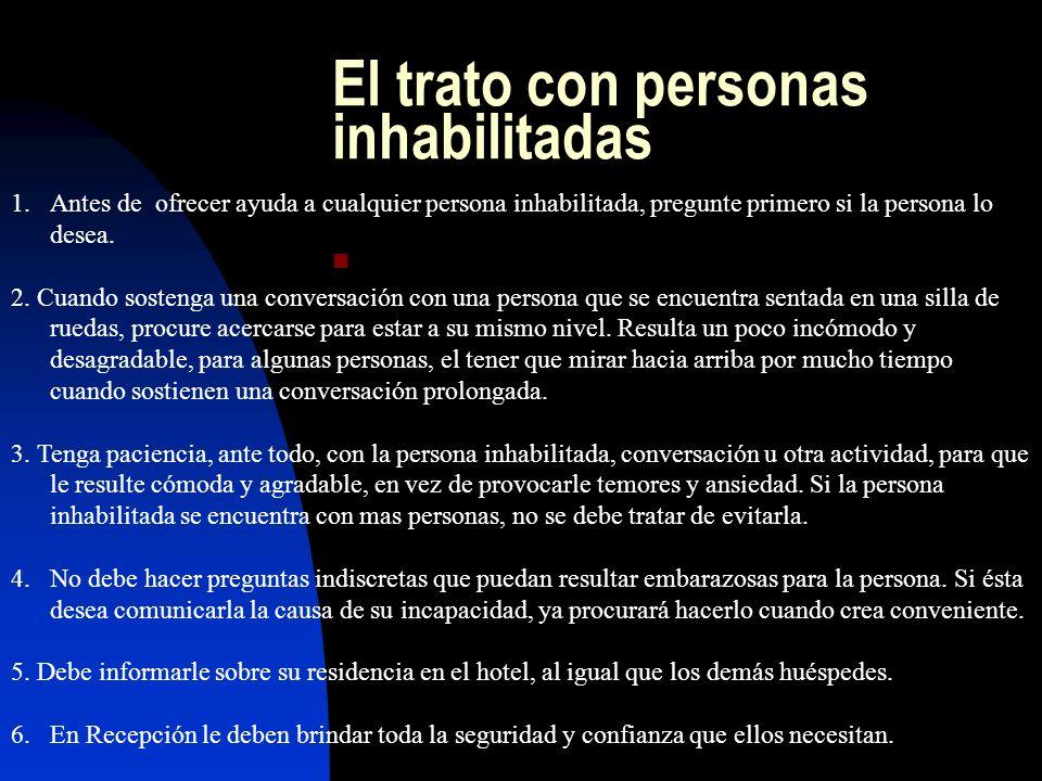 El trato con personas inhabilitadas 1.Antes de ofrecer ayuda a cualquier persona inhabilitada, pregunte primero si la persona lo desea. 2. Cuando sost