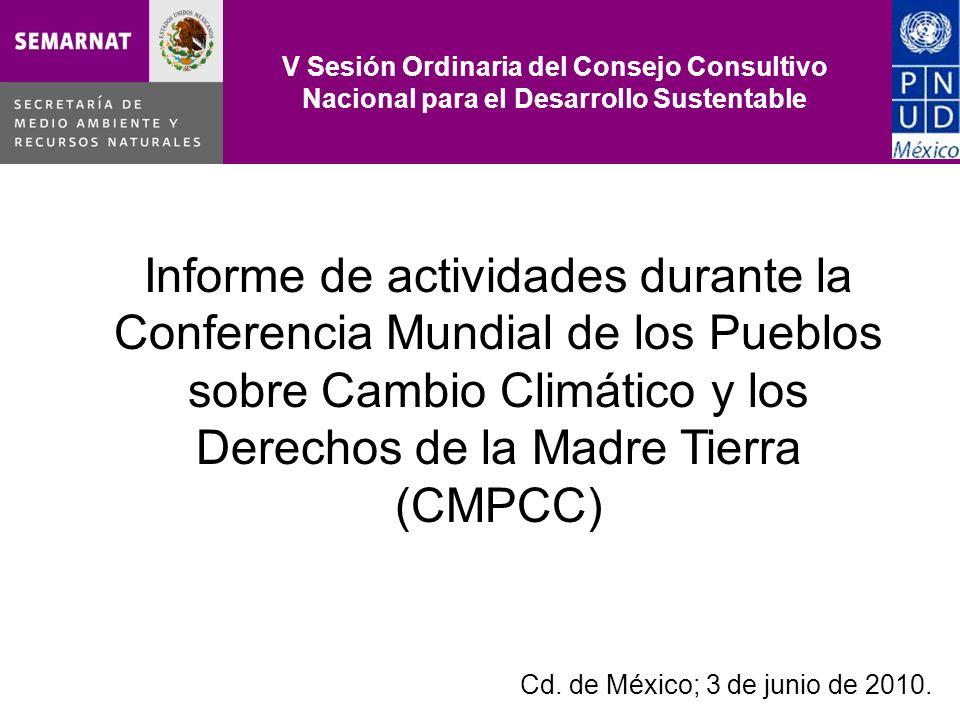 Informe de actividades durante la Conferencia Mundial de los Pueblos sobre Cambio Climático y los Derechos de la Madre Tierra (CMPCC) Cd. de México; 3