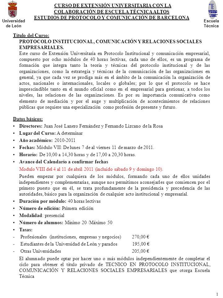 CURSO DE EXTENSIÓN UNIVERSITARIA CON LA COLABORACIÓN DE ESCUELA TÉCNICA ALTOS ESTUDIOS DE PROTOCOLO Y COMUNICACIÓN DE BARCELONA Título del Curso: PROT