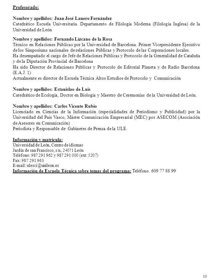 Profesorado: Nombre y apellidos: Juan José Lanero Fernández Catedrático Escuela Universitaria. Departamento de Filología Moderna (Filología Inglesa) d