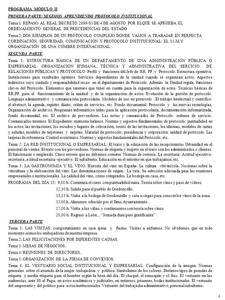 PROGRAMA MÓDULO II PRIMERA PARTE: SEGIMOS APRENDIENDO PROTOCOLO INSTITUCIONAL Tema 1: REPASO AL REAL DECRETO 2099/83 DE 4 DE AGOSTO POR ELQUE SE APRUE