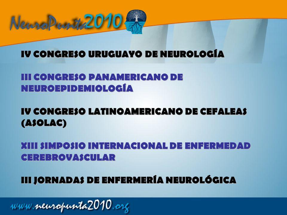 IV CONGRESO URUGUAYO DE NEUROLOGÍA III CONGRESO PANAMERICANO DE NEUROEPIDEMIOLOGÍA IV CONGRESO LATINOAMERICANO DE CEFALEAS (ASOLAC) XIII SIMPOSIO INTE