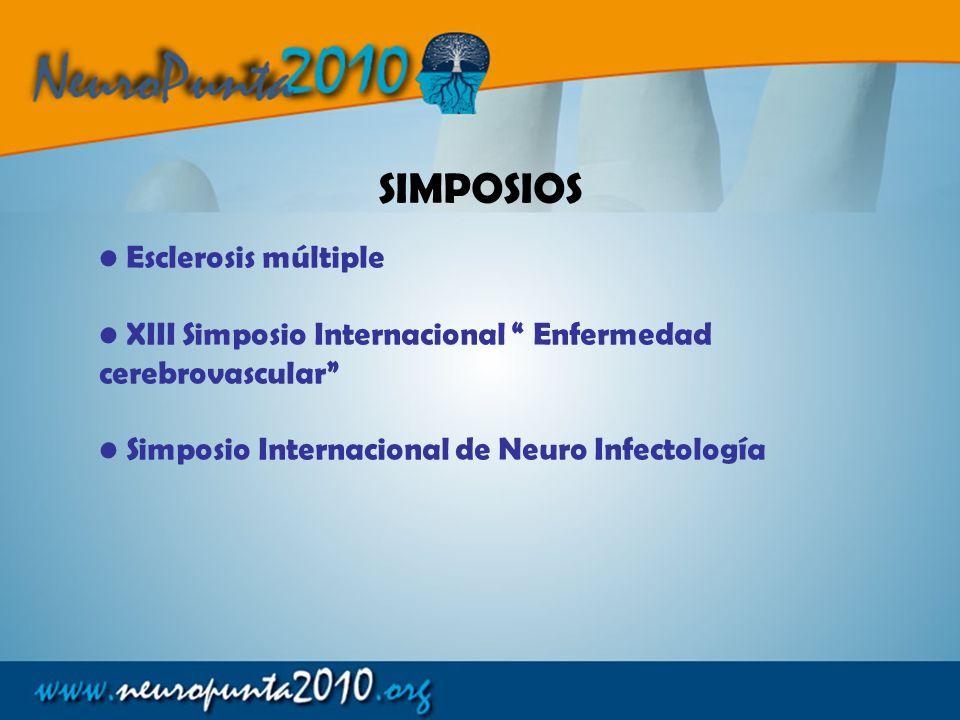 Esclerosis múltiple XIII Simposio Internacional Enfermedad cerebrovascular Simposio Internacional de Neuro Infectología SIMPOSIOS