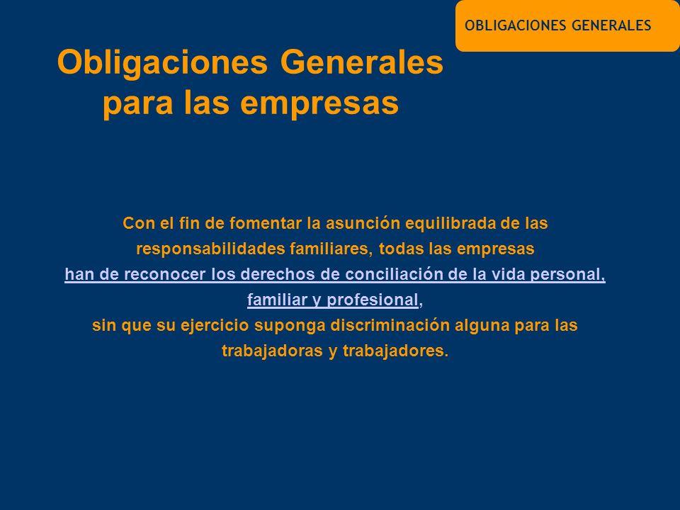 Con el fin de fomentar la asunción equilibrada de las responsabilidades familiares, todas las empresas han de reconocer los derechos de conciliación d