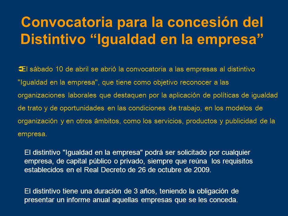Convocatoria para la concesión del Distintivo Igualdad en la empresa El s á bado 10 de abril se abri ó la convocatoria a las empresas al distintivo