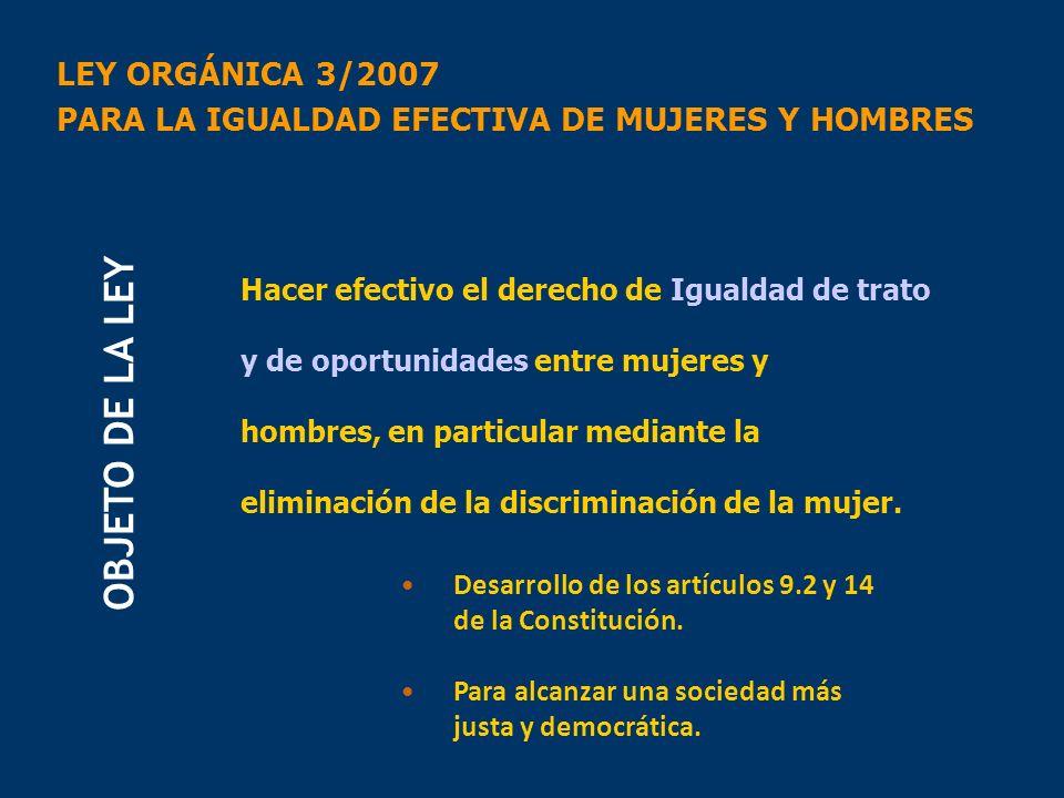 Hacer efectivo el derecho de Igualdad de trato y de oportunidades entre mujeres y hombres, en particular mediante la eliminación de la discriminación