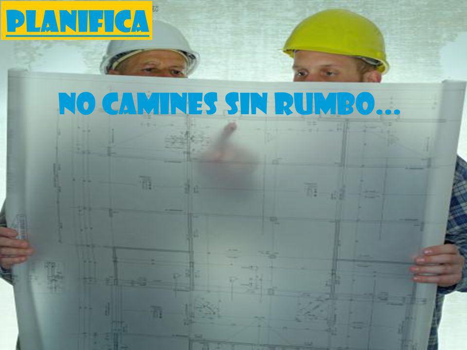 Auditoría de la Planificación y la Medición PLANIFICA NO CAMINES SIN RUMBO...