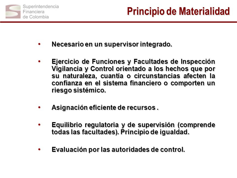 La supervisión integrada favorece la supervisión ampliada y prospectiva del Sistema, en sus componentes financiero, pensional y de valores.