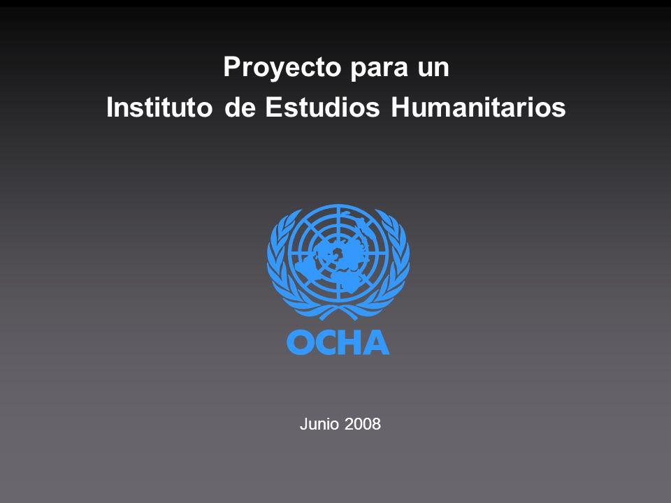 Proyecto para un Instituto de Estudios Humanitarios Junio 2008