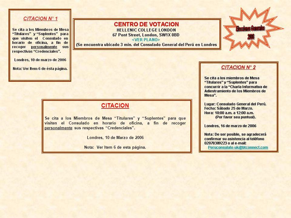 CITACION Se cita a los Miembros de Mesa Titulares y Suplentes para que visiten el Consulado en horario de oficina, a fin de recoger personalmente sus respectivas Credenciales.