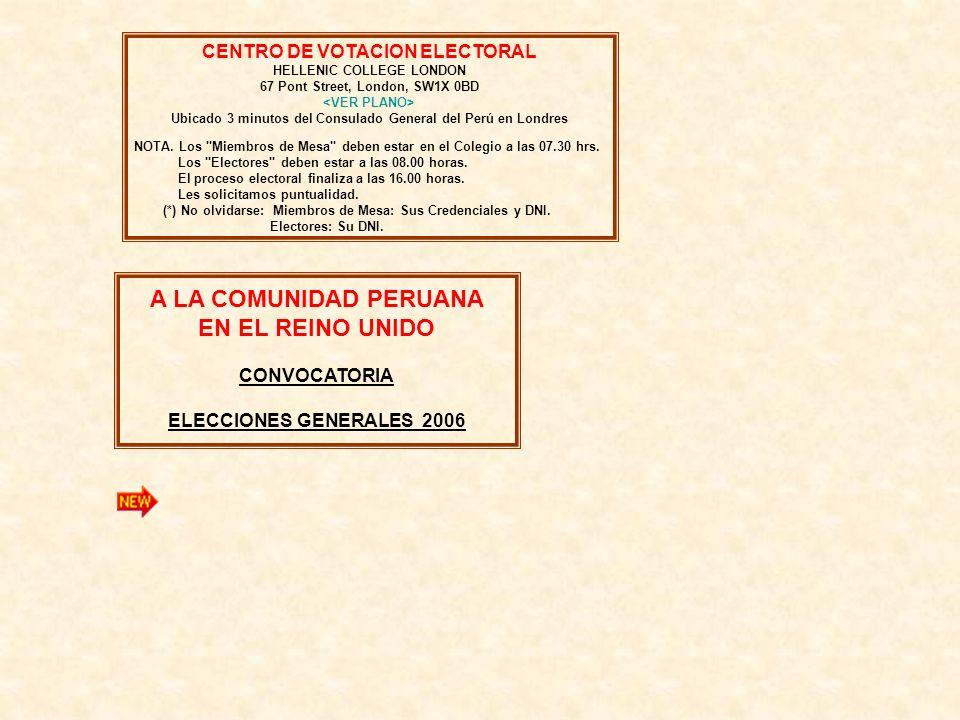 CENTRO DE VOTACION ELECTORAL HELLENIC COLLEGE LONDON 67 Pont Street, London, SW1X 0BD Ubicado 3 minutos del Consulado General del Perú en Londres NOTA