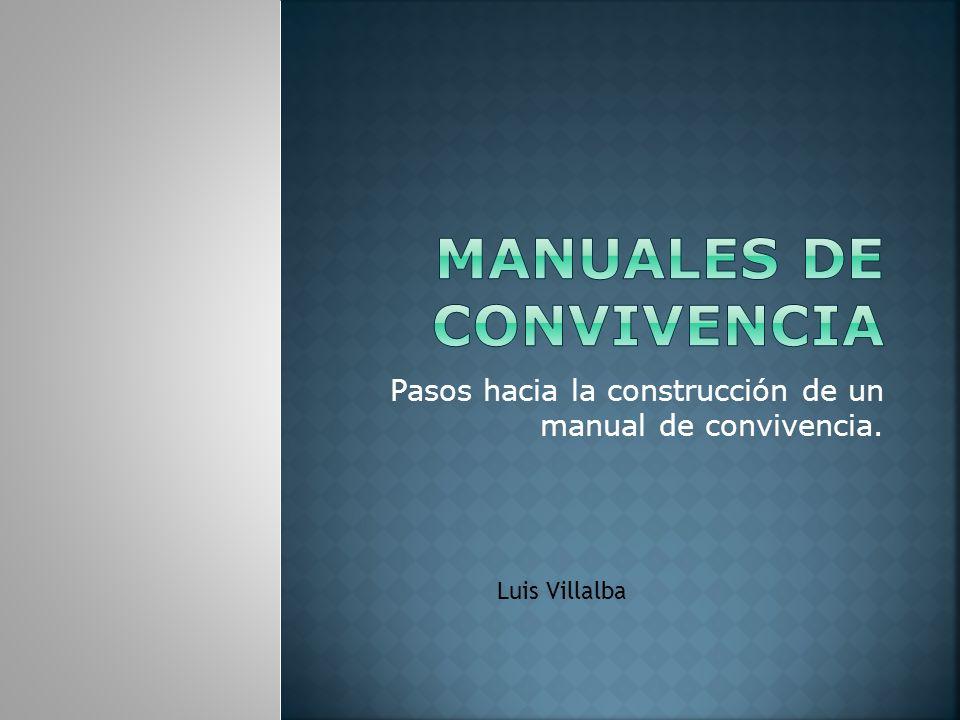 Pasos hacia la construcción de un manual de convivencia. Luis Villalba