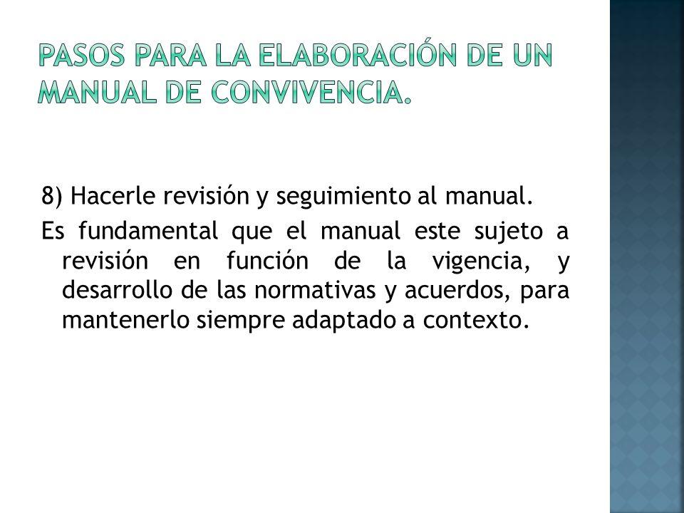8) Hacerle revisión y seguimiento al manual.