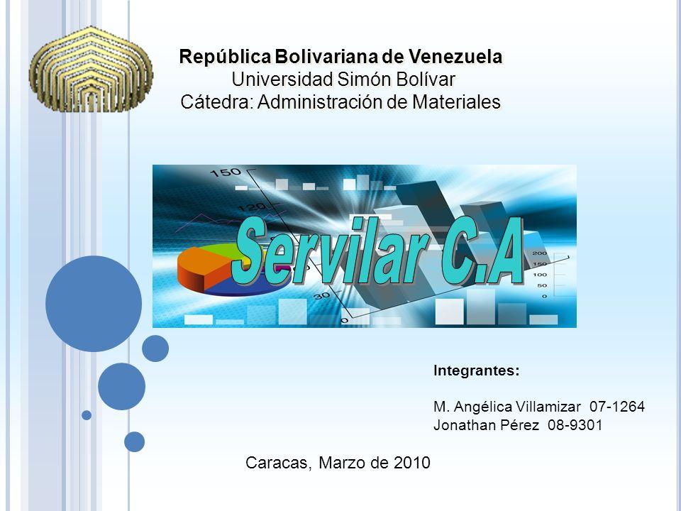 República Bolivariana de Venezuela Universidad Simón Bolívar Cátedra: Administración de Materiales República Bolivariana de Venezuela Universidad Simón Bolívar Cátedra: Administración de Materiales Caracas, Marzo de 2010 Integrantes: M.