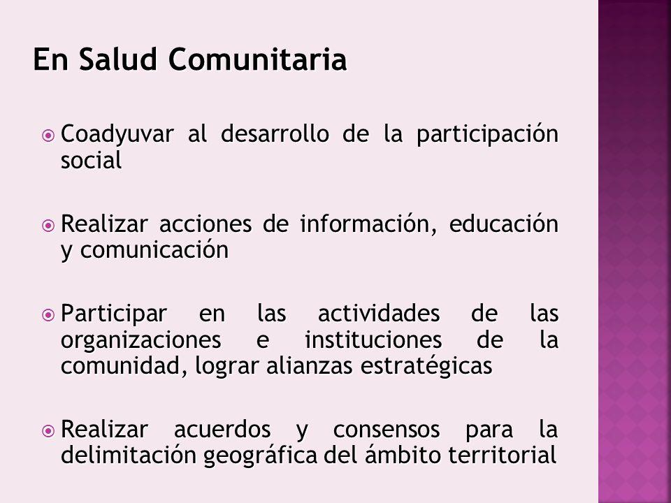 En Salud Comunitaria Coadyuvar al desarrollo de la participación social Coadyuvar al desarrollo de la participación social Realizar acciones de inform
