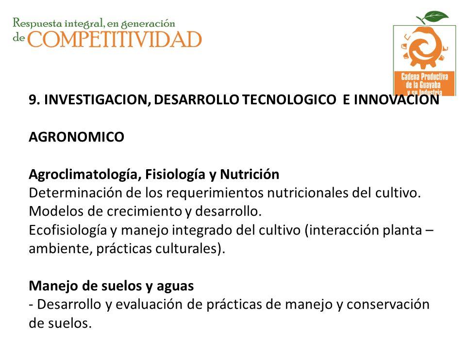 9. INVESTIGACION, DESARROLLO TECNOLOGICO E INNOVACION AGRONOMICO Agroclimatología, Fisiología y Nutrición Determinación de los requerimientos nutricio