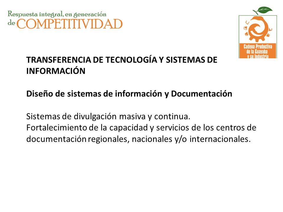 TRANSFERENCIA DE TECNOLOGÍA Y SISTEMAS DE INFORMACIÓN Diseño de sistemas de información y Documentación Sistemas de divulgación masiva y continua. For