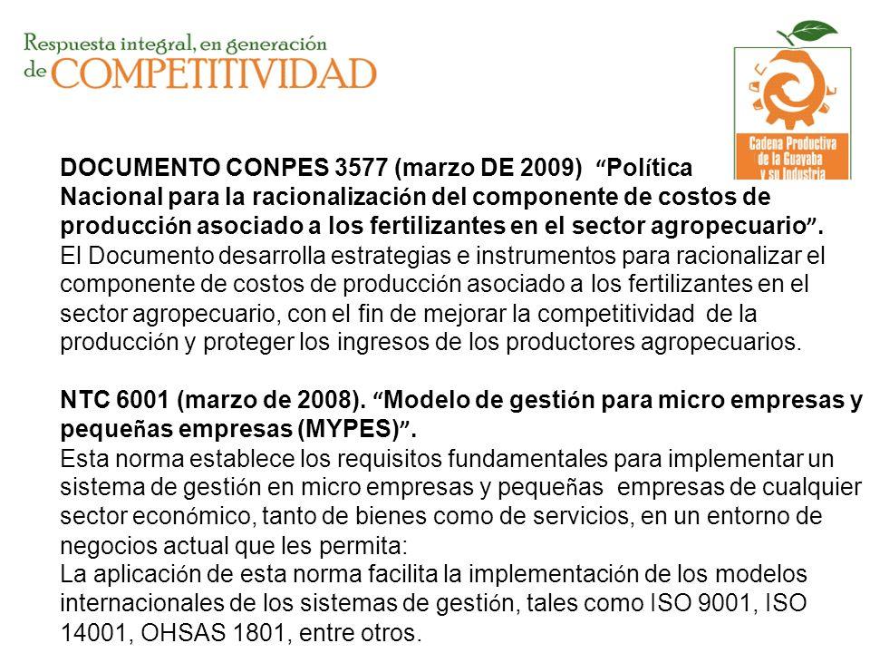 DOCUMENTO CONPES 3577 (marzo DE 2009) Pol í tica Nacional para la racionalizaci ó n del componente de costos de producci ó n asociado a los fertilizan