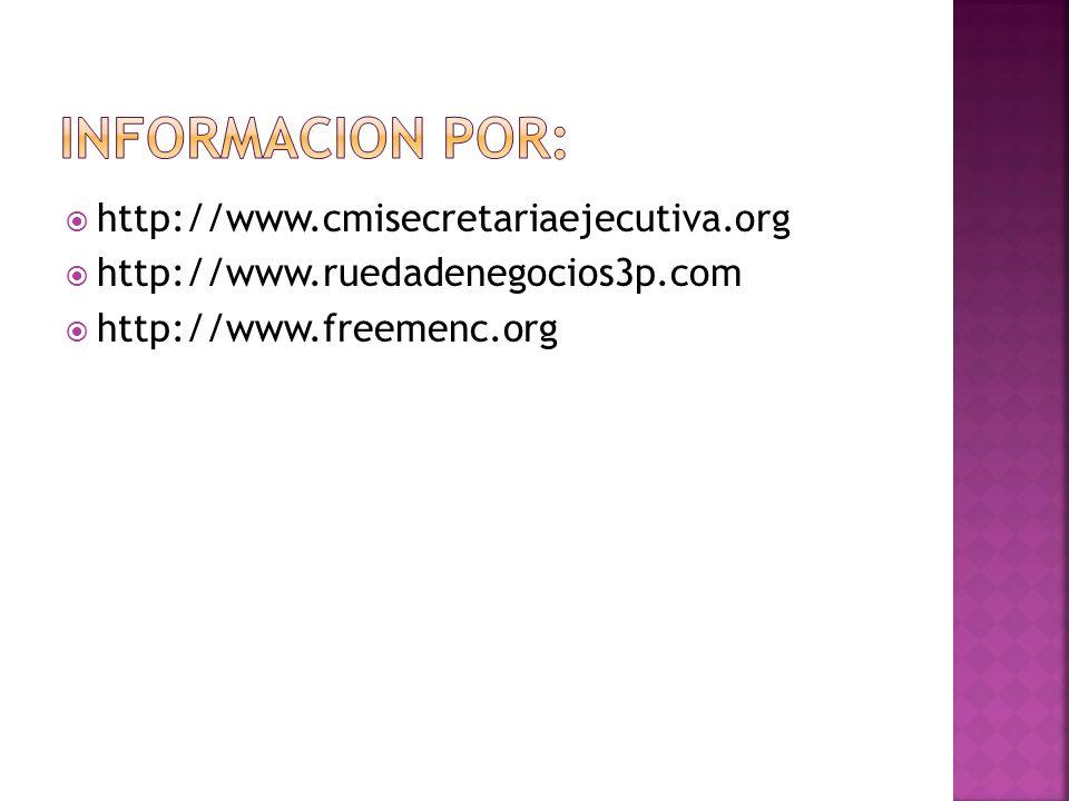http://www.cmisecretariaejecutiva.org http://www.ruedadenegocios3p.com http://www.freemenc.org