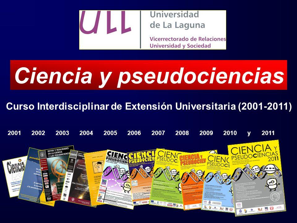 Curso Interdisciplinar de Extensión Universitaria (2001-2011) Ciencia y pseudociencias 2001 2002 2003 2004 2005 2006 2007 2008 2009 2010 y 2011