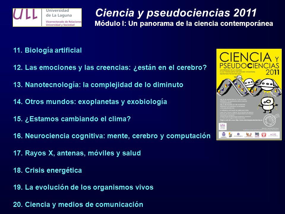 11. Biología artificial 12. Las emociones y las creencias: ¿están en el cerebro.