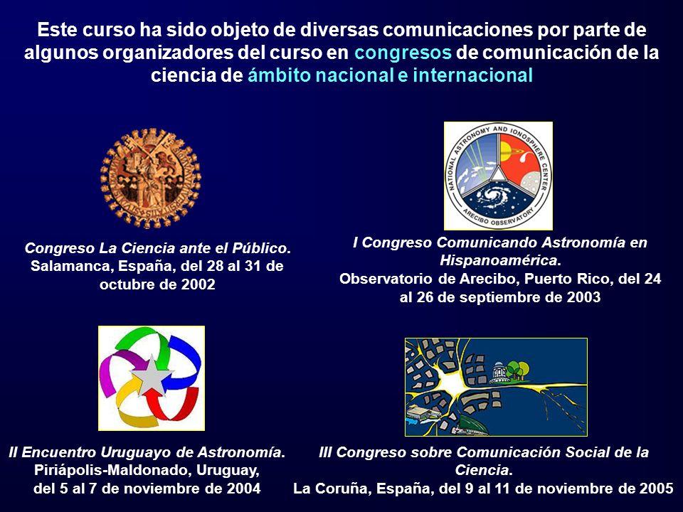 Este curso ha sido objeto de diversas comunicaciones por parte de algunos organizadores del curso en congresos de comunicación de la ciencia de ámbito nacional e internacional III Congreso sobre Comunicación Social de la Ciencia.