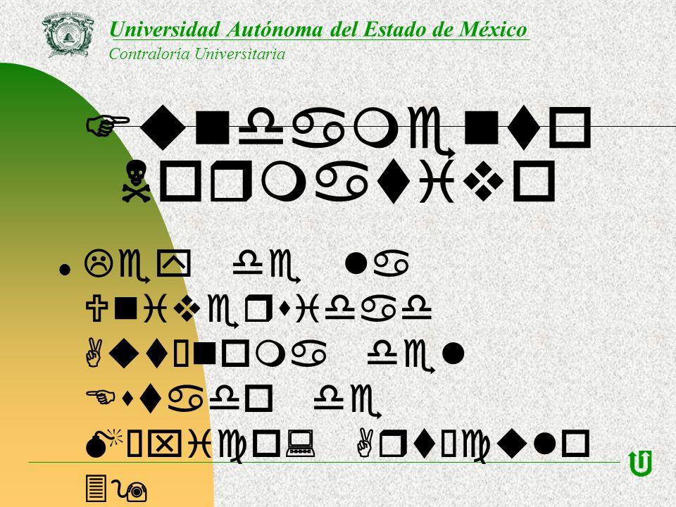 Universidad Autónoma del Estado de México Contraloría Universitaria Fundamento Normativo Ley de la Universidad Autónoma del Estado de México: Artículo