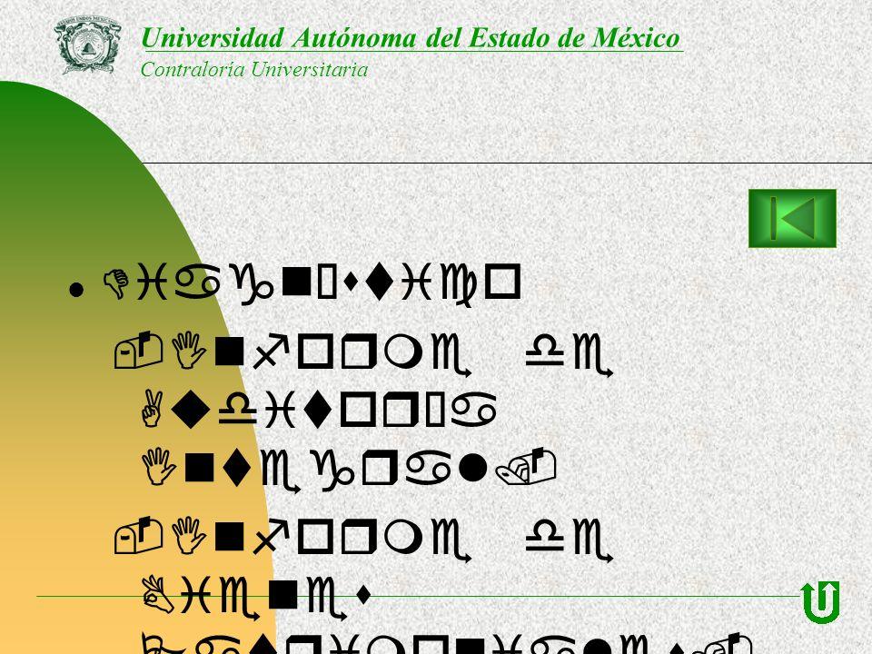 Diagnóstico -Informe de Auditoría Integral. -Informe de Bienes Patrimoniales. Universidad Autónoma del Estado de México Contraloría Universitaria