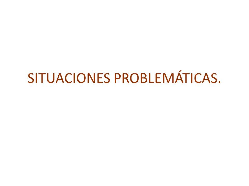 SITUACIONES PROBLEMÁTICAS.