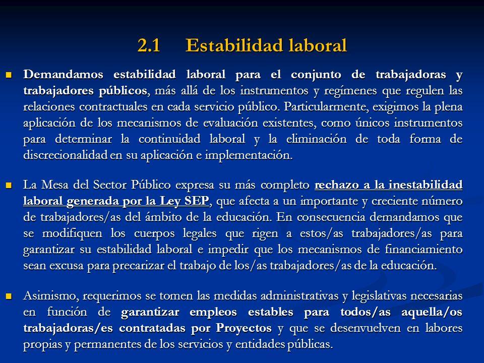 2.2 Protocolo Garante de la Estabilidad Laboral 2.2 Protocolo Garante de la Estabilidad Laboral Ratificación del Instructivo sobre Renovación del Personal a Contrata que formó parte de los acuerdos de la negociación del año 2012.
