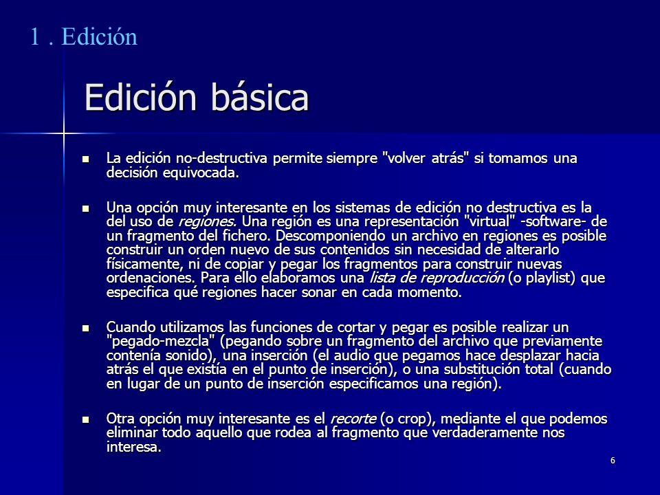6 Edición básica La edición no-destructiva permite siempre