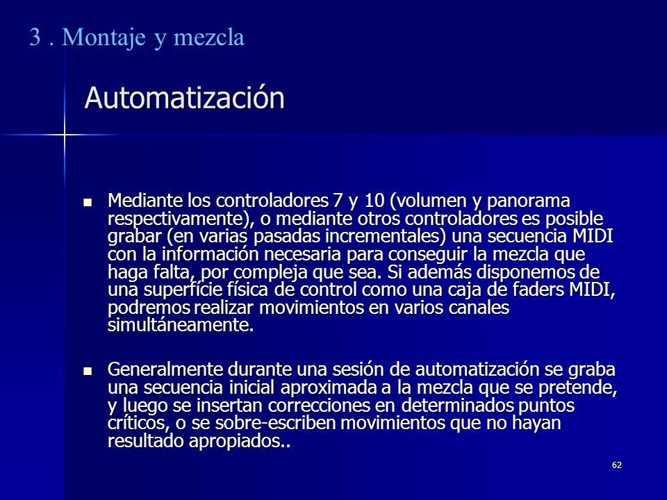 62 Automatización Mediante los controladores 7 y 10 (volumen y panorama respectivamente), o mediante otros controladores es posible grabar (en varias