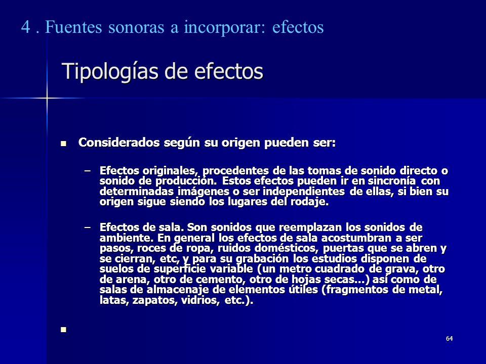 64 Tipologías de efectos Considerados según su origen pueden ser: Considerados según su origen pueden ser: –Efectos originales, procedentes de las tom