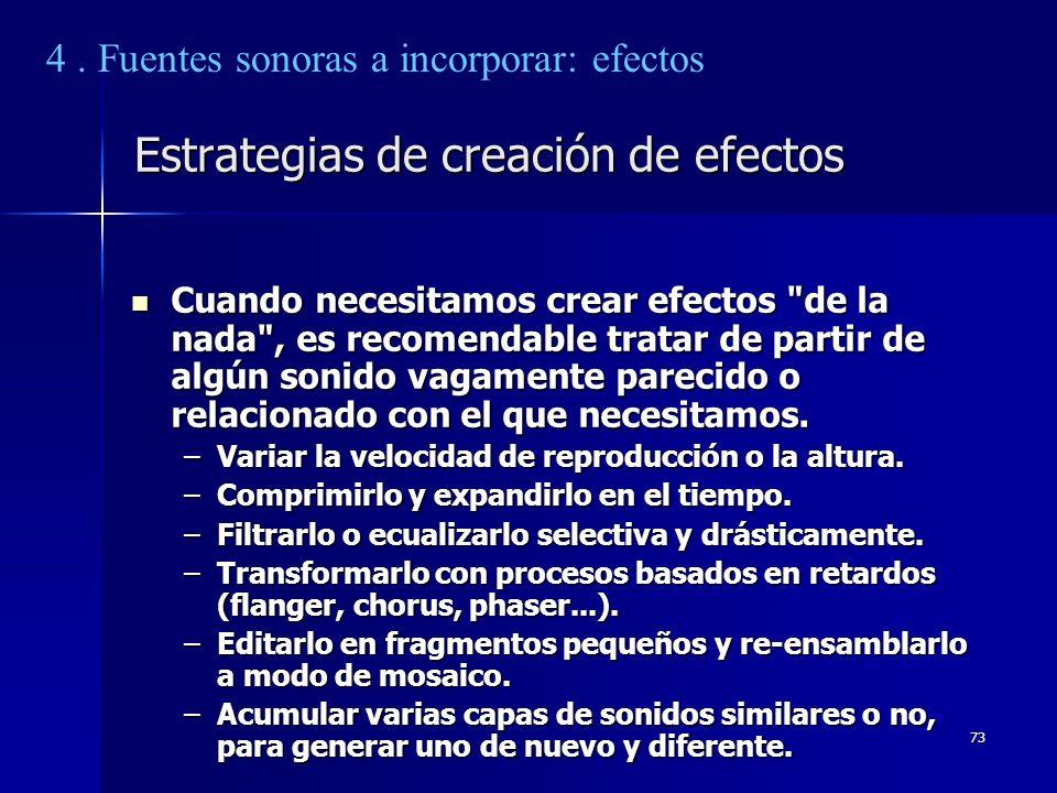 73 Estrategias de creación de efectos Cuando necesitamos crear efectos