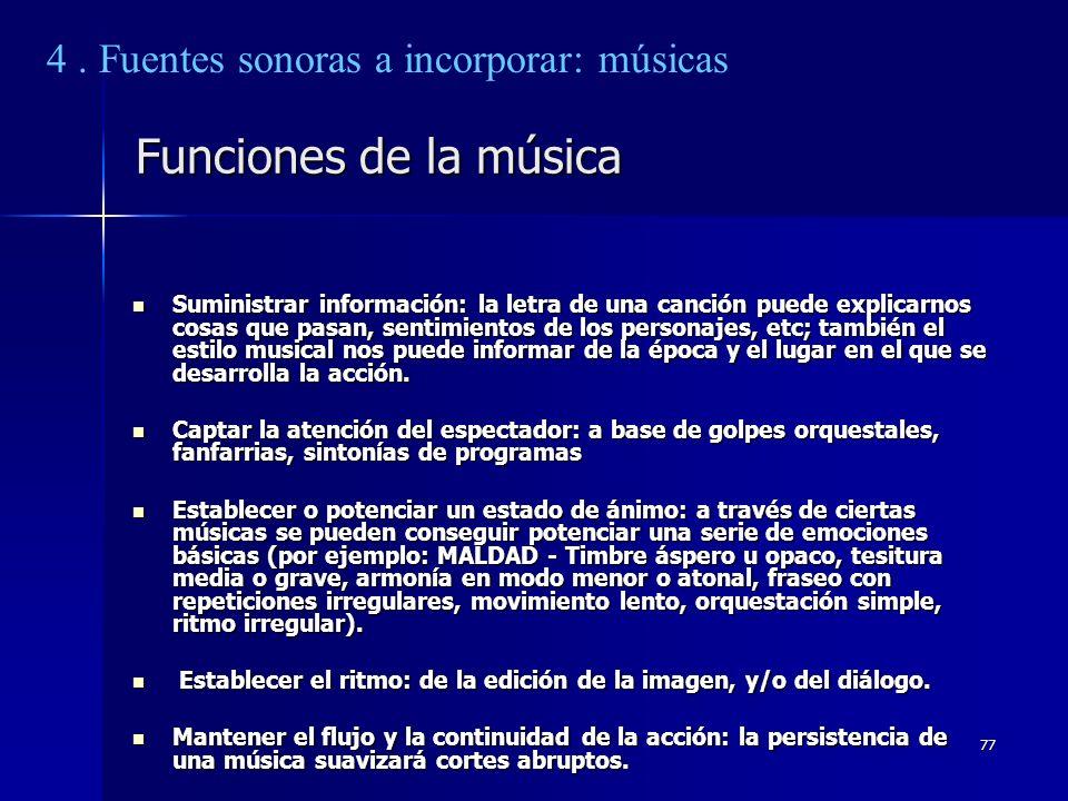 77 Funciones de la música Suministrar información: la letra de una canción puede explicarnos cosas que pasan, sentimientos de los personajes, etc; tam