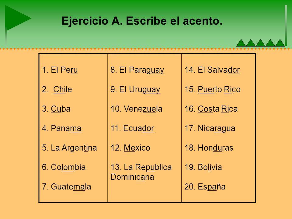 Ejercicio A. Escribe el acento. 1. El Peru 2. Chile 3.