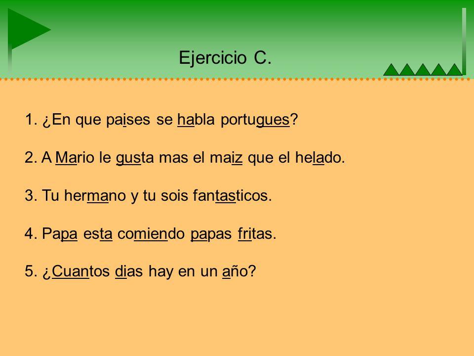 Ejercicio C. 1. ¿En que paises se habla portugues.