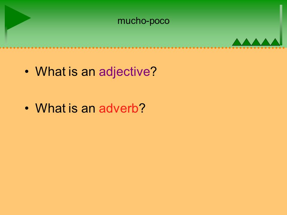mucho-poco What is an adjective What is an adverb