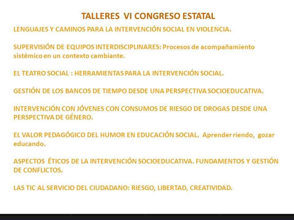 TALLERES VI CONGRESO ESTATAL LENGUAJES Y CAMINOS PARA LA INTERVENCIÓN SOCIAL EN VIOLENCIA.