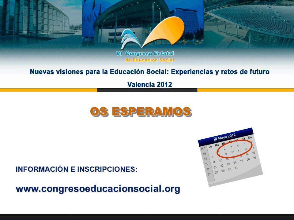 OS ESPERAMOS INFORMACIÓN E INSCRIPCIONES: www.congresoeducacionsocial.org